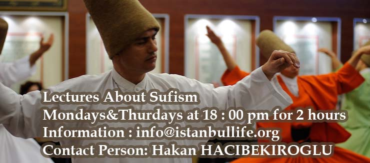 LECTURES ABOUT SUFISM ON MONDAYS AND THURSDAYWITH DERVISH EROL